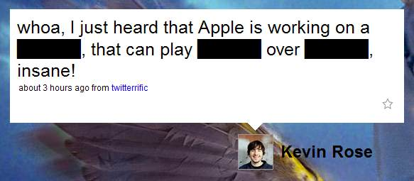 whoa, I just heard that Apple is working on a █████, that can play █████ over █████, insane!