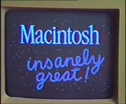 Macintosh - Insanely Great